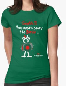 Red - The New Guy - Ssshh!! You scare away the Birds .. Womens Fitted T-Shirt