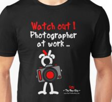 Red - The New Guy - Watch out ! Photographer at work .. Unisex T-Shirt
