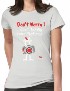 Red - The New Guy - Don't Worry ! Just taking some pictures .. Womens Fitted T-Shirt