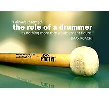 The Role Of The Drummer Photographic Print