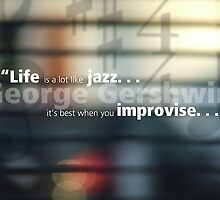 Life Is A Lot Like Jazz by exvista
