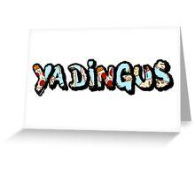 Ya Dingus Prizza Variant by SmashBam Greeting Card
