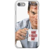 Have A Killer Day iPhone Case/Skin