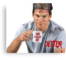 Have A Killer Day Canvas Print