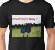 T - Who Loves Ya Baby Unisex T-Shirt