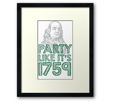 Amazing 'Party Like it's 1759 Ben Franklin' T-shirts, Hoodies, Accessories and Gifts Framed Print