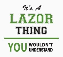 It's a LAZOR thing, you wouldn't understand !! by itsmine