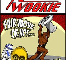 Always let the Wookie win. by Anna Welker
