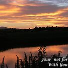 Fear not for I am with you !!! by Heabar