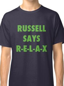 Russell Says Relax  Classic T-Shirt