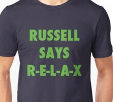 Russell Says Relax  Unisex T-Shirt