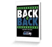 Seattle Seahawks BACK 2 BACK Super Bowls Greeting Card
