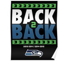 Seattle Seahawks BACK 2 BACK Super Bowls Poster