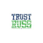 Trust Russ | Seattle Seahawks by JoeIbraham