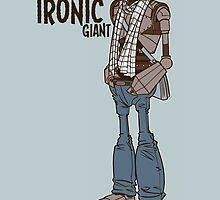 The Ironic Giant by MomfiaTees