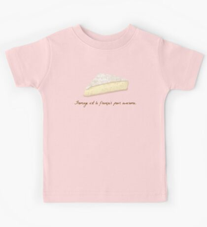 Fromage is French for Awesome. Kids Tee