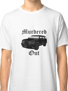 Murdered Out Classic T-Shirt