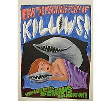Killows -- The scariest movie that never was. Photographic Print