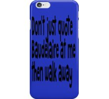 """Heathers The Musical """"Quote Baudelaire"""" iPhone Case/Skin"""