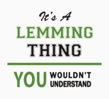 It's a LEMMING thing, you wouldn't understand !! by itsmine