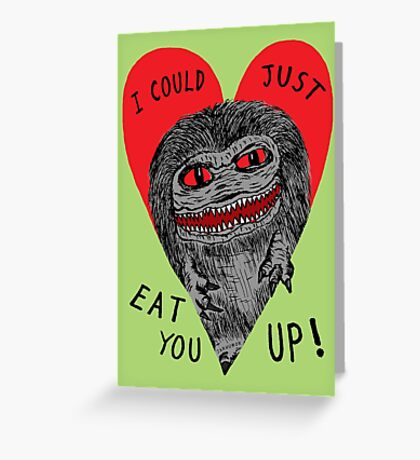 Eat You Up Greeting Card