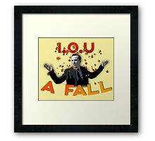 I.O.U A FALL Framed Print