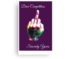 Dear Competition...Sincerely Yours Canvas Print