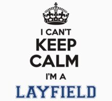 I cant keep calm Im a LAYFIELD by icant