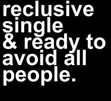 Reclusive, Single, & Ready To Avoid All People Introvert by LVBART