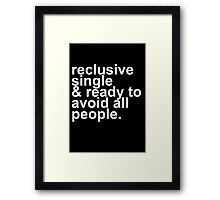 Reclusive, Single, & Ready To Avoid All People Introvert Framed Print