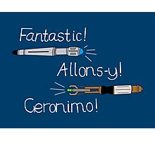 Fantastic, Allons-y, Geronimo Photographic Print