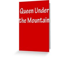 Queen Under the Mountain - White Greeting Card