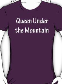 Queen Under the Mountain - White T-Shirt