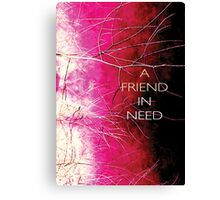 Psychmaster Magenta Brush 102 DK A Friend in Need Canvas Print
