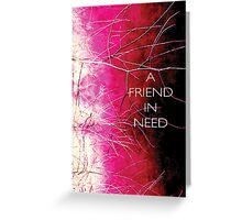 Psychmaster Magenta Brush 102 DK A Friend in Need Greeting Card