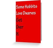 Some Hobbits Love Dwarves Greeting Card