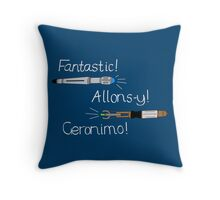Fantastic, Allons-y, Geronimo Throw Pillow