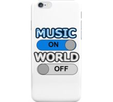 Music : ON,  World : OFF iPhone Case/Skin