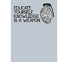 Knowledge is a weapon Photographic Print