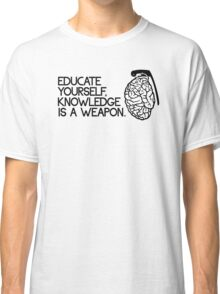 Knowledge is a weapon Classic T-Shirt