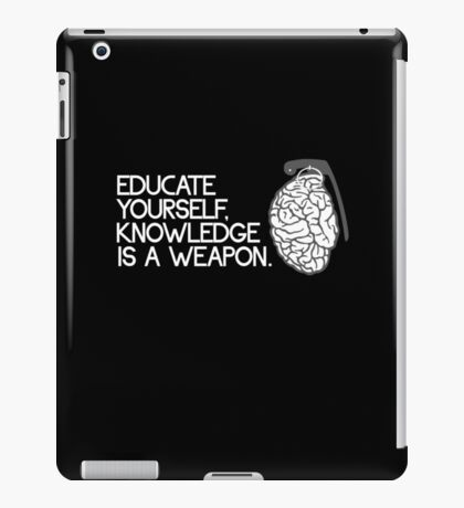 Knowledge is a weapon iPad Case/Skin