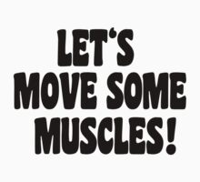 Let's move some muscles! Kids Clothes