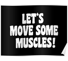 Let's Move Some Muscles Poster