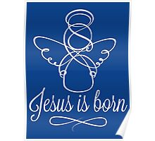 Jesus is born Poster