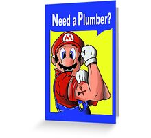 NEED A PLUMBER? MARIO VERSION Greeting Card