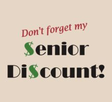 Don't Forget My Senior Discount... by Jess Fleming