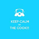 KEEP, CALM,I'M THE COOK !!!  by karmadesigner