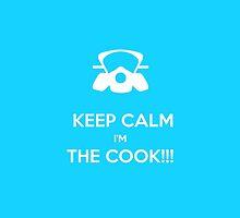 KEEP, CALM,I'M THE COOK !!!  by karmadesigner
