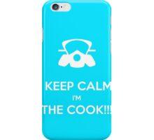 KEEP, CALM,I'M THE COOK !!!  iPhone Case/Skin