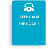 KEEP, CALM,I'M THE COOK !!!  Canvas Print